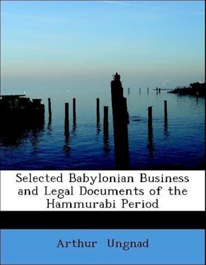 Bog, paperback Selected Babylonian Business and Legal Documents of the Hammurabi Period af Arthur Ungnad