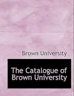 The Catalogue of Brown University (Large Print Edition)
