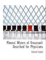 Mineral Waters of Kreuznach Described for Physicians af Edward Stabel