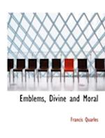 Emblems, Divine and Moral af Francis Quarles