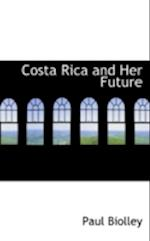 Costa Rica and Her Future af Paul Biolley