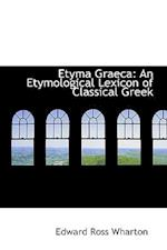 Etyma Graeca: An Etymological Lexicon of Classical Greek