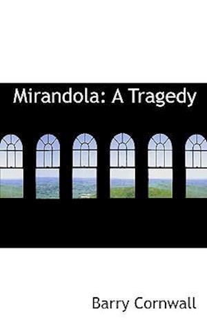 Mirandola: A Tragedy