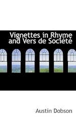Vignettes in Rhyme and Vers de Sociactac af Austin Dobson
