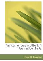 Patrice, Her Love and Work: A Poem in Four Parts (Large Print Edition)