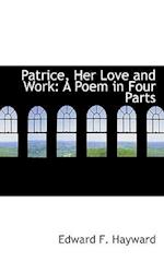Patrice, Her Love and Work