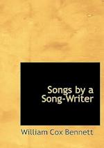 Songs by a Song-Writer af William Cox Bennett