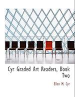 Cyr Graded Art Readers, Book Two (Large Print Edition)