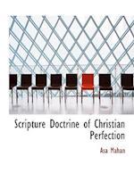 Scripture Doctrine of Christian Perfection af Asa Mahan