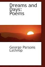 Dreams and Days af George Parsons Lathrop