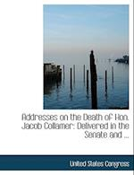 Addresses on the Death of Hon. Jacob Collamer af United States Congress