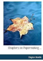 Chapters on Papermaking ... (Large Print Edition)