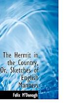 The Hermit in the Country, Or, Sketches of English Manners