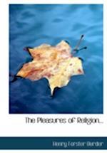 The Pleasures of Religion... af Henry Forster Burder