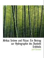 Afrikas Strapme Und Fla1/4sse af Josef Chavanne