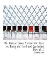 Mr. Verdant Green Married and Done for af Cuthbert Bede