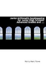 Junior Arithmetic-bookkeeping for Junior High Schools: Advanced Grades and ... (Large Print Edition)