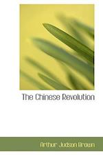 The Chinese Revolution af Arthur Judson Brown