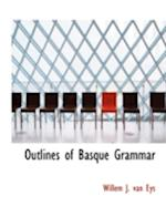 Outlines of Basque Grammar af Willem J. Van Eys