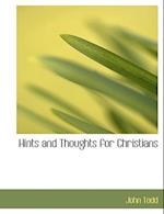Hints and Thoughts for Christians af John Todd