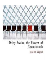 Daisy Swain, the Flower of Shenandoah (Large Print Edition)