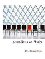 Lecture-Notes on Physics (Large Print Edition)
