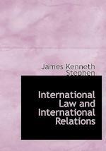 International Law and International Relations af James Kenneth Stephen