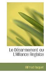 Le Dacsarmement Ou L'Alliance Anglaise af Alfred Naquet