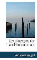 Easy Passages for Translation Into Latin af John Young Sargent