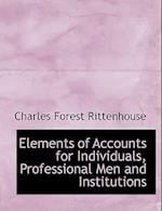 Elements of Accounts for Individuals, Professional Men and Institutions af Charles Forest Rittenhouse