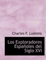 Los Exploradores Espaapoles del Siglo XVI af Charles F. Lummis