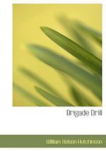 Brigade Drill (Large Print Edition)