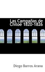 Las Campaapas de Chiloac 1820-1826