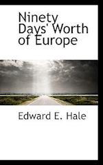 Ninety Days' Worth of Europe