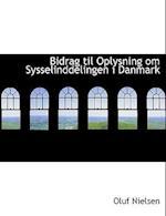 Bidrag Til Oplysning Om Sysselinddelingen I Danmark
