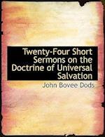 Twenty-Four Short Sermons on the Doctrine of Universal Salvation af John Bovee Dods
