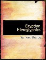 Egyptian Hieroglyphics af Samuel Sharpe