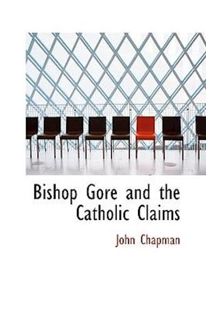 Bishop Gore and the Catholic Claims