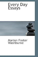 Every Day Essays af Marion Foster Washburne