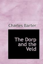 The Dorp and the Veld af Charles Barter