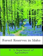 Forest Reserves in Idaho af U. S. Department of Agriculture