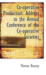 Co-Operative Production af Thomas Brassey