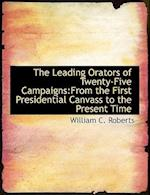 The Leading Orators of Twenty-Five Campaigns