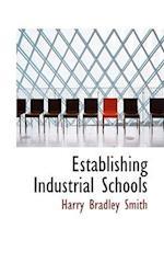 Establishing Industrial Schools af Harry Bradley Smith