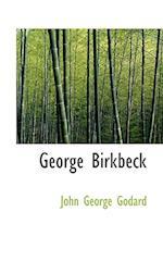 George Birkbeck af John George Godard