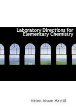 Laboratory Directions for Elementary Chemistry af Helen Isham Mattill