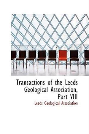 Transactions of the Leeds Geological Association, Part VIII