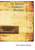 The Amateur Electrician's Workshop