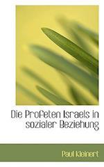 Die Profeten Israels in Sozialer Beziehung af Paul Kleinert