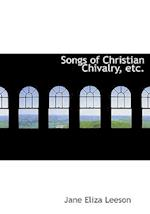 Songs of Christian Chivalry, etc. (Large Print Edition)